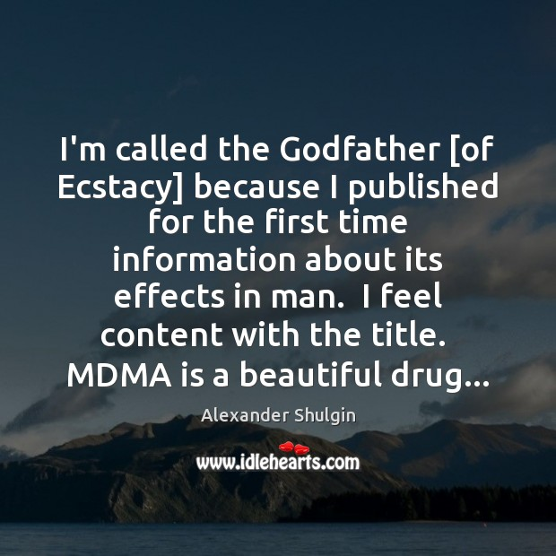 Image, I'm called the Godfather [of Ecstacy] because I published for the first