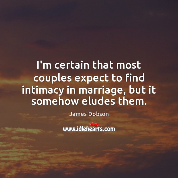 Image, I'm certain that most couples expect to find intimacy in marriage, but