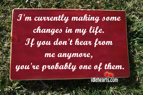 I'm currently making some changes in my life. Image