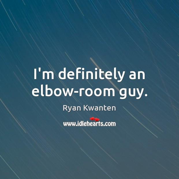 I'm definitely an elbow-room guy. Image