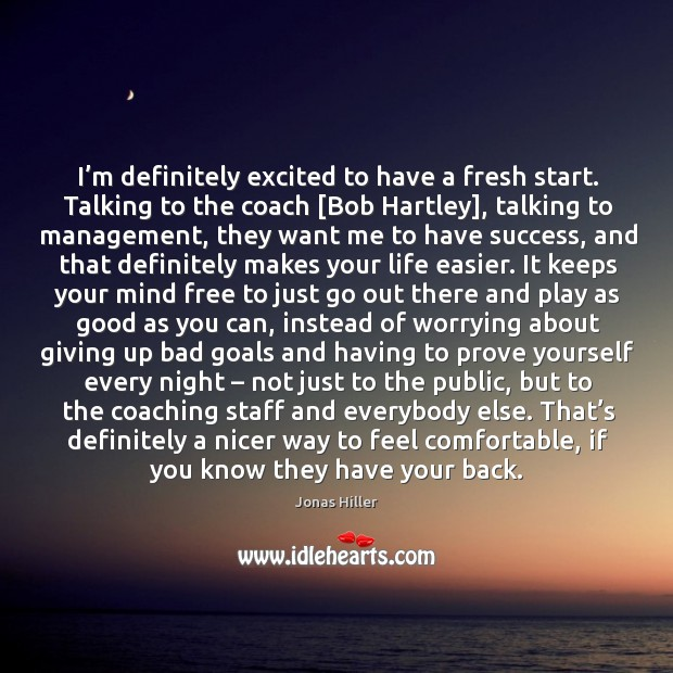I'm definitely excited to have a fresh start. Talking to the Image