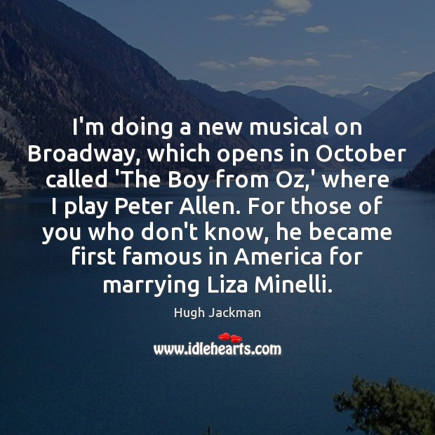 I'm doing a new musical on Broadway, which opens in October called Image