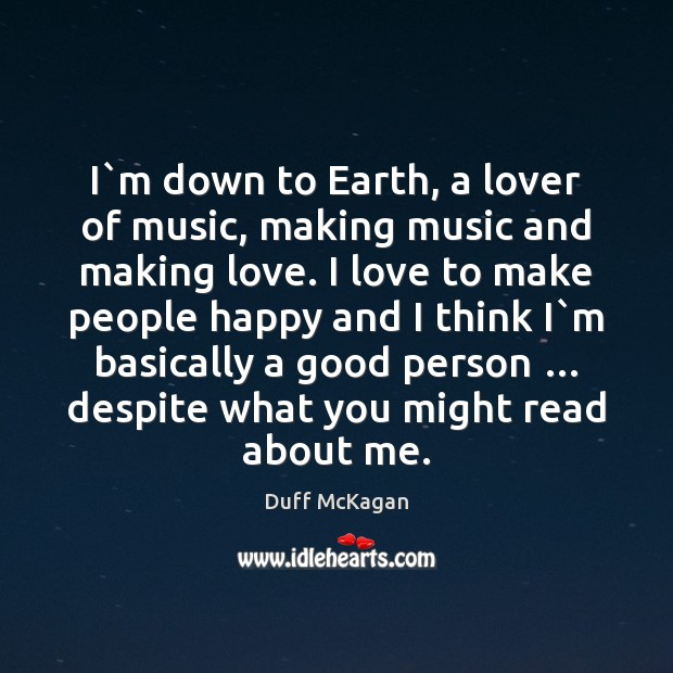 Image, I`m down to Earth, a lover of music, making music and