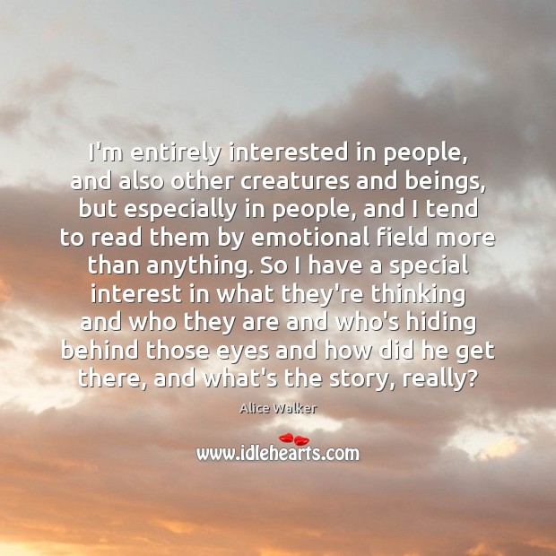Image, I'm entirely interested in people, and also other creatures and beings, but