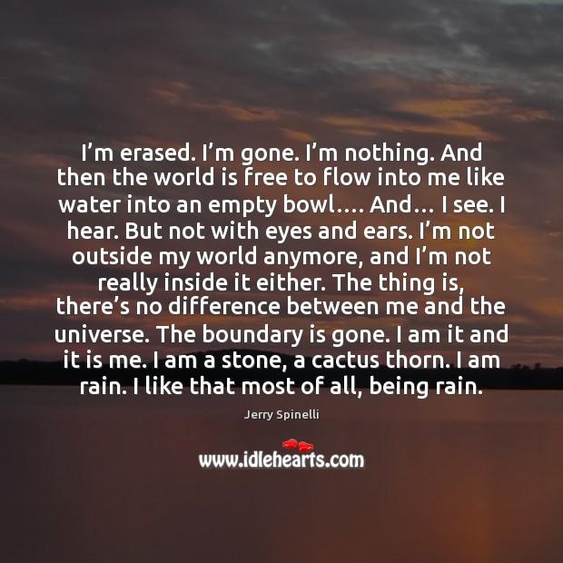 I'm erased. I'm gone. I'm nothing. And then the Image
