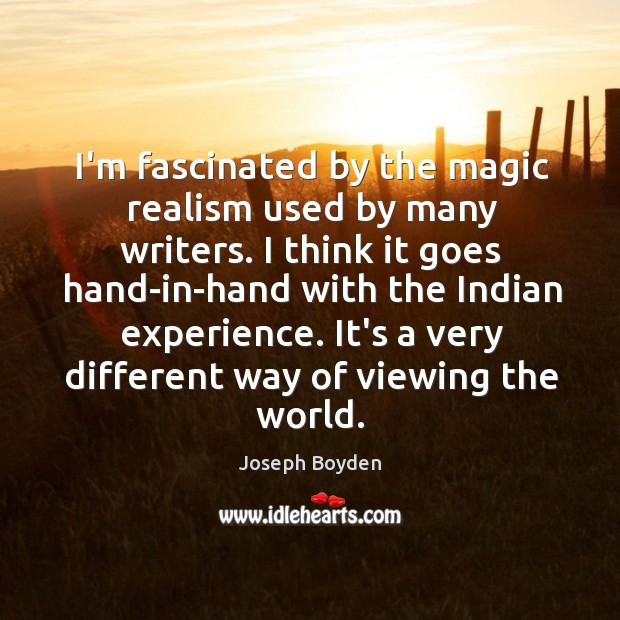 I'm fascinated by the magic realism used by many writers. I think Image