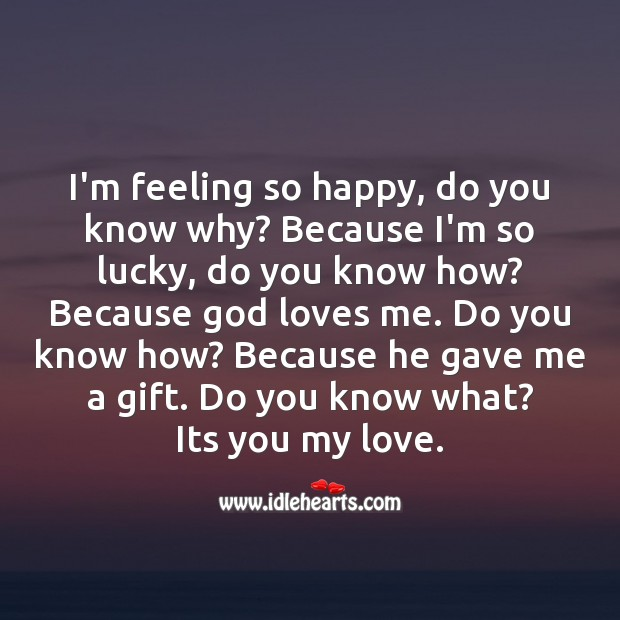 I'm feeling so happy, its because of you my love. Image