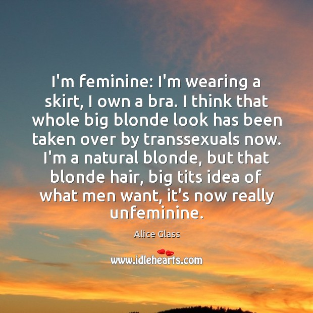 Image, I'm feminine: I'm wearing a skirt, I own a bra. I think