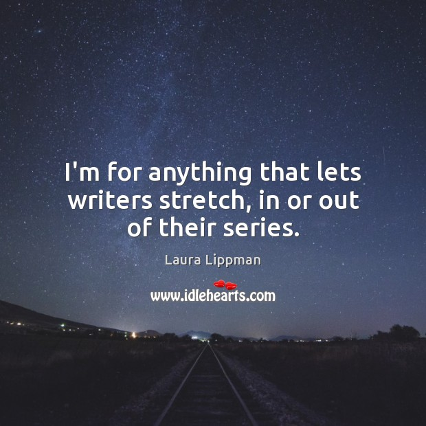 I'm for anything that lets writers stretch, in or out of their series. Image