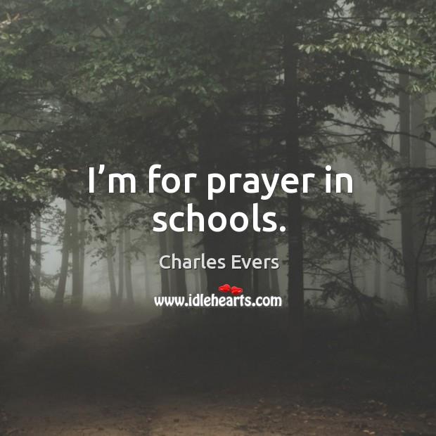 I'm for prayer in schools. Image