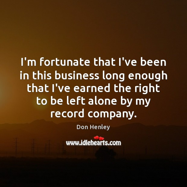Picture Quote by Don Henley