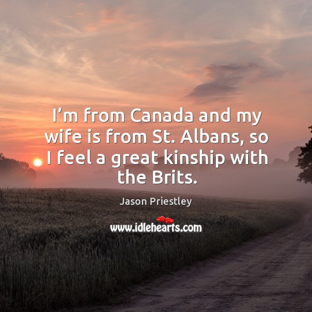 I'm from canada and my wife is from st. Albans, so I feel a great kinship with the brits. Image