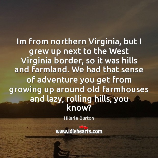 Im from northern Virginia, but I grew up next to the West Image