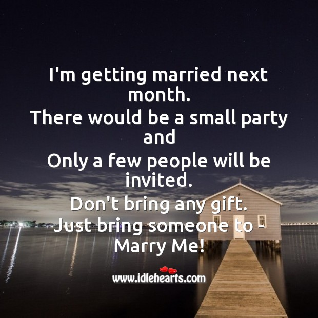 I'm getting married next month. Image