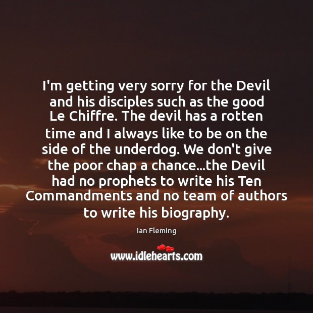 I'm getting very sorry for the Devil and his disciples such as Image