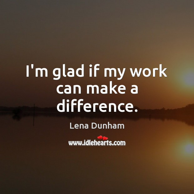 I'm glad if my work can make a difference. Image