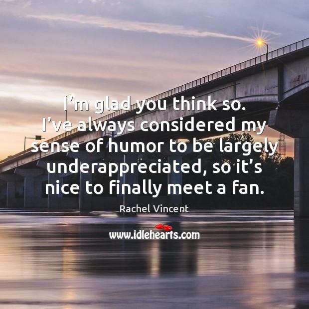 I'm glad you think so. I've always considered my sense Image