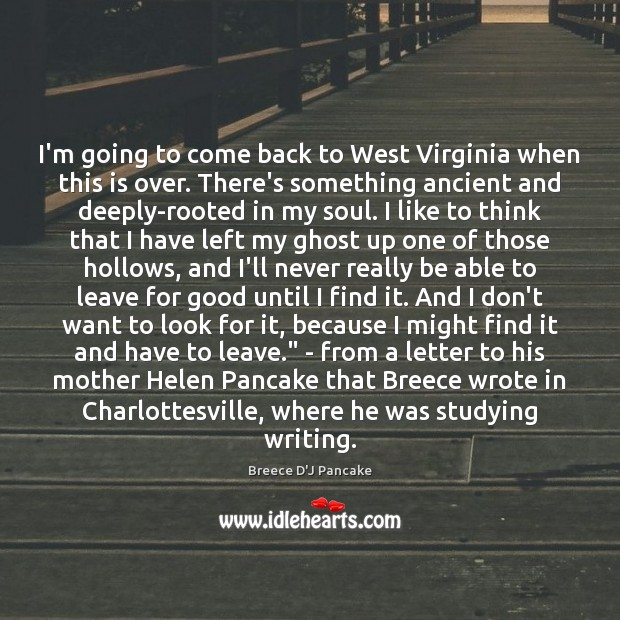 I'm going to come back to West Virginia when this is over. Image
