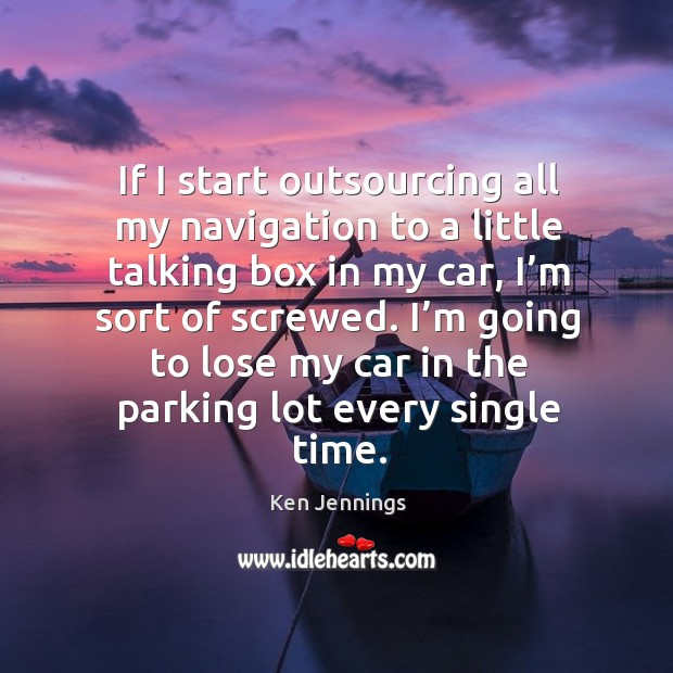 I'm going to lose my car in the parking lot every single time. Image