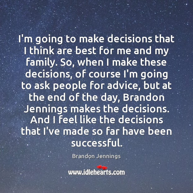 I'm going to make decisions that I think are best for me Image