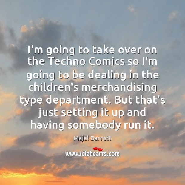 I'm going to take over on the Techno Comics so I'm going Majel Barrett Picture Quote