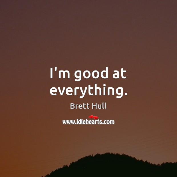 I'm good at everything. Image