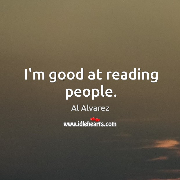 I'm good at reading people. Image