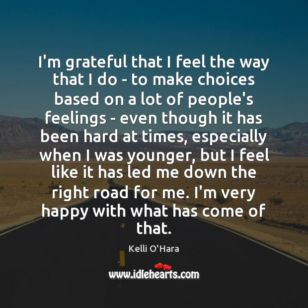 I'm grateful that I feel the way that I do – to Kelli O'Hara Picture Quote