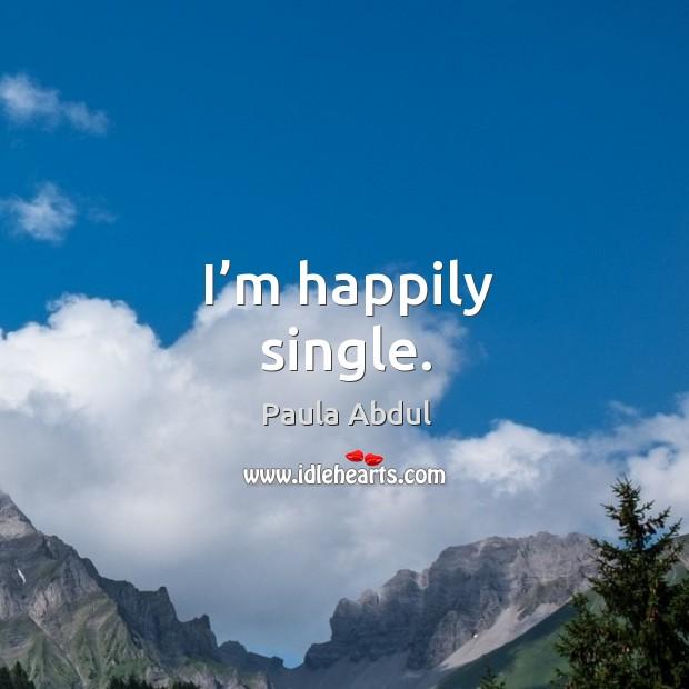 I'm happily single. Image