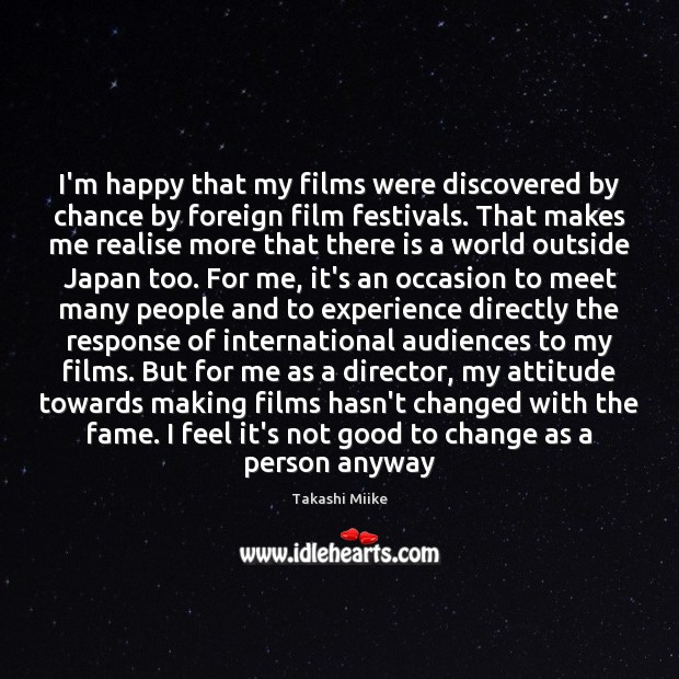 Image, I'm happy that my films were discovered by chance by foreign film