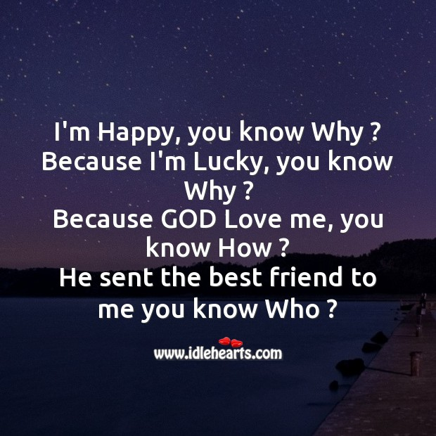 I'm happy, you know why ? Friendship Messages Image