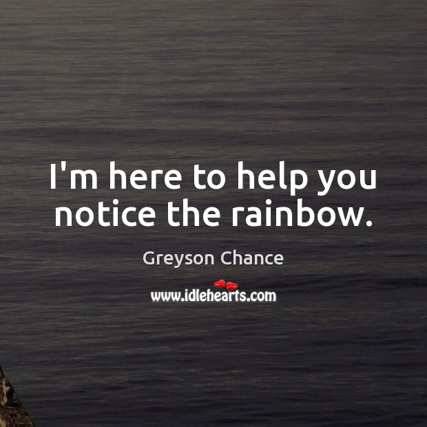I'm here to help you notice the rainbow. Image