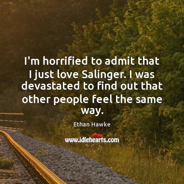 I'm horrified to admit that I just love Salinger. I was devastated Image