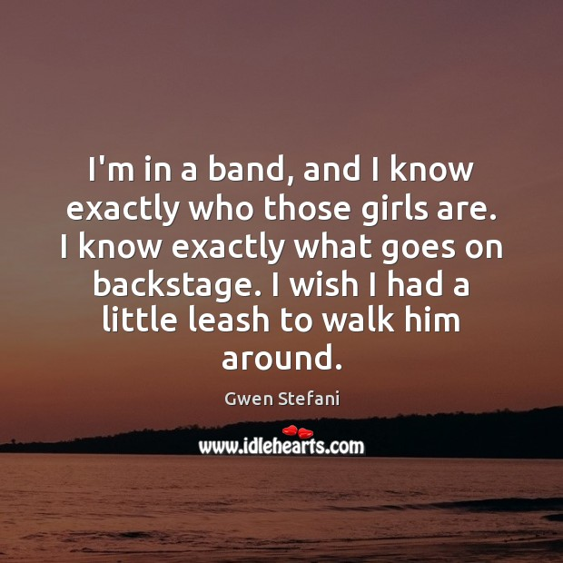 I'm in a band, and I know exactly who those girls are. Image