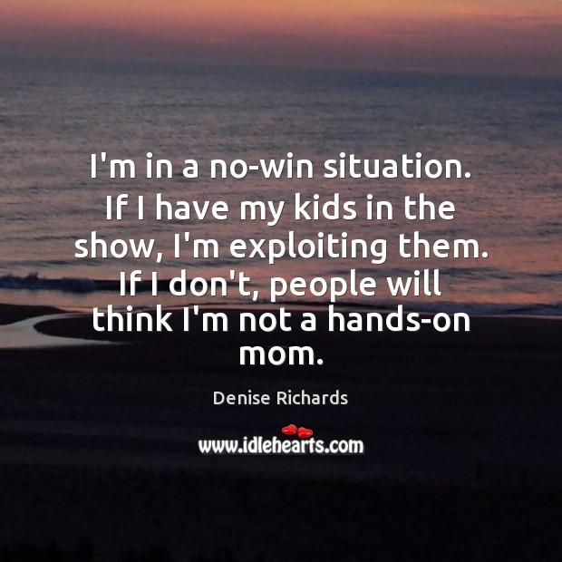 I'm in a no-win situation. If I have my kids in the Image