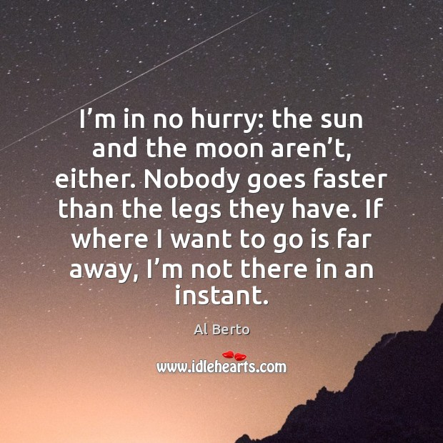 Image, I'm in no hurry: the sun and the moon aren't,