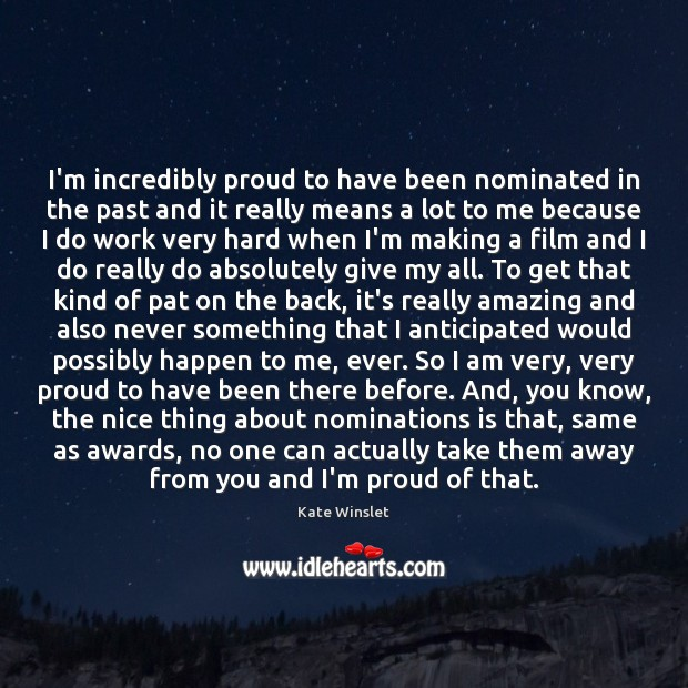 Image, I'm incredibly proud to have been nominated in the past and it