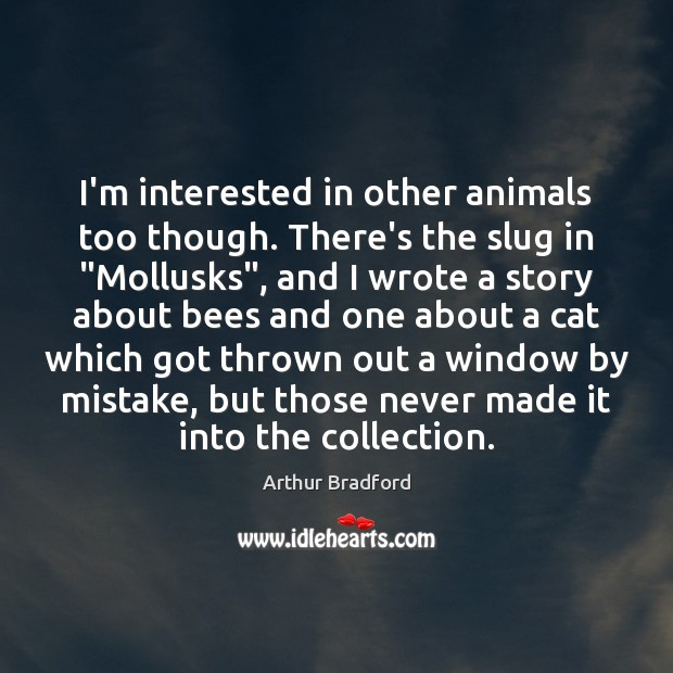 "Image, I'm interested in other animals too though. There's the slug in ""Mollusks"","