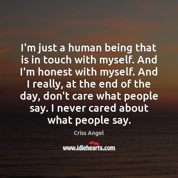 I'm just a human being that is in touch with myself. And Image