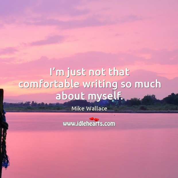 Image, I'm just not that comfortable writing so much about myself.