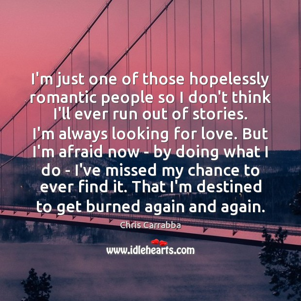 I'm just one of those hopelessly romantic people so I don't think Image