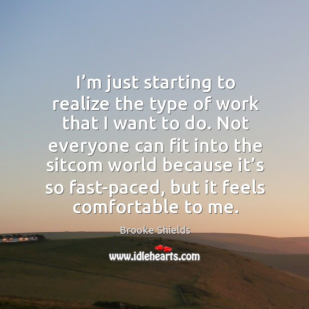 I'm just starting to realize the type of work that I want to do. Image