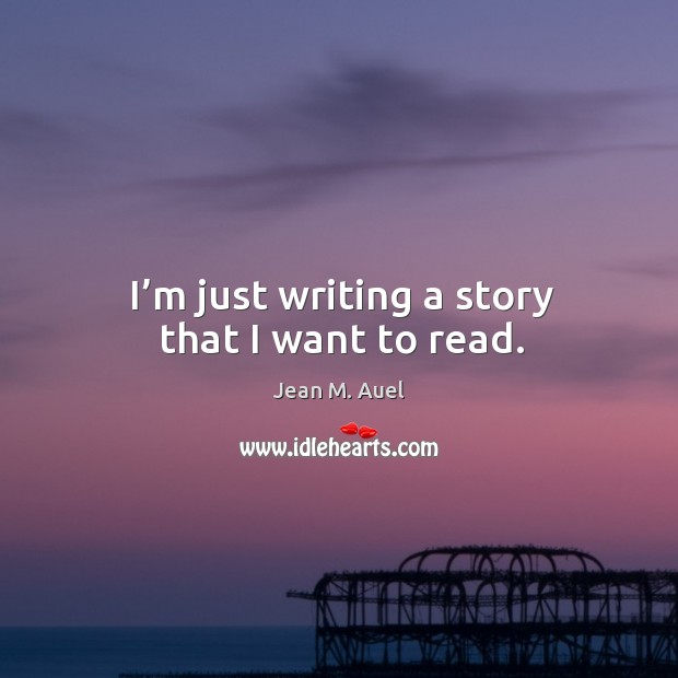 I'm just writing a story that I want to read. Image