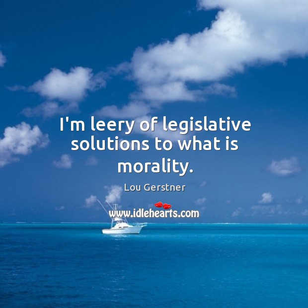 I'm leery of legislative solutions to what is morality. Image