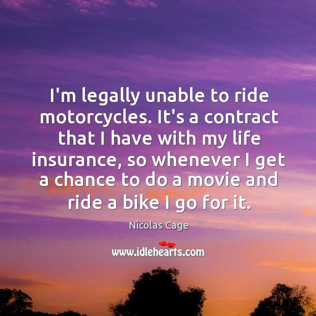 I'm legally unable to ride motorcycles. It's a contract that I have Image