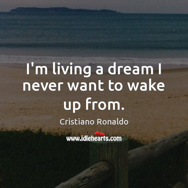 I'm living a dream I never want to wake up from. Image