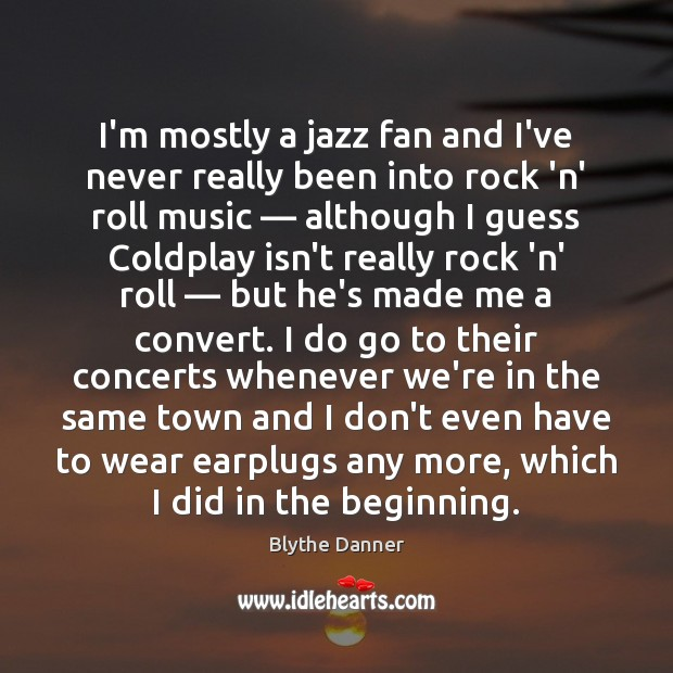 I'm mostly a jazz fan and I've never really been into rock Image