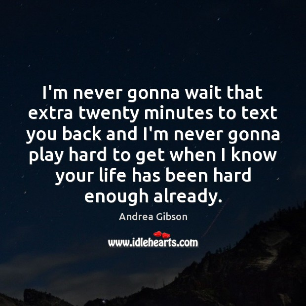 Andrea Gibson Quote Im Never Gonna Wait That Extra Twenty Minutes