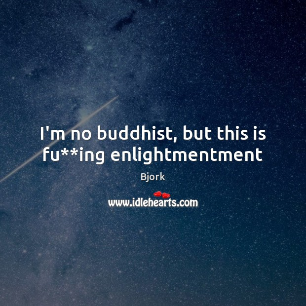 Image, I'm no buddhist, but this is fu**ing enlightmentment
