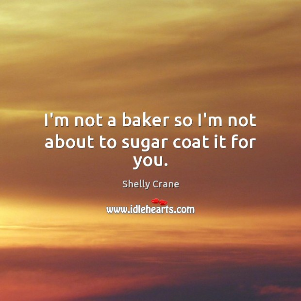 I'm not a baker so I'm not about to sugar coat it for you. Image